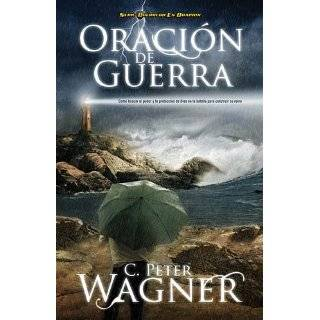 en Oracion) (Spanish Edition) (9781602556126): Peter C. Wagner: Books