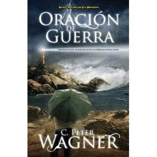 en Oracion) (Spanish Edition) (9781602556126): Peter C. Wagner: Books