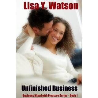Unfinished Business (Business Mixed with Pleasure Series   Book 1) by