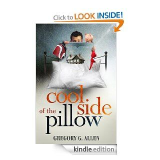 Cool Side of the Pillow eBook: Gregory G. Allen: Kindle