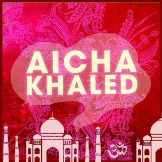 Aicha: Khaled: .de: MP3 Downloads