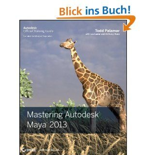 Mastering Autodesk Maya 2013 eBook: Todd Palamar, Lee Lanier, Anthony