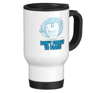 dont forget to floss flossing cartoon tooth mug