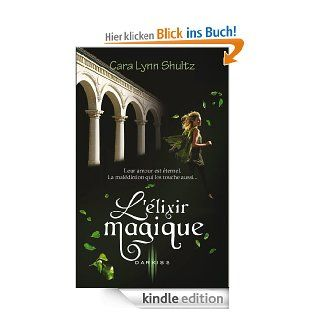 élixir magique (Darkiss) eBook: Cara Lynn Shultz: Kindle