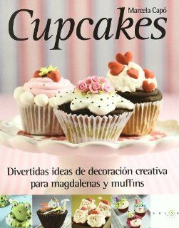 Cupcakes : divertidas ideas de decoración creativa para magdalenas y