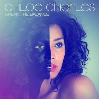 Break the Balance: Chloe Charles: MP3 Downloads