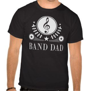 Band Dad Gift Idea T Shirts