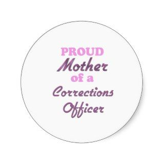 Proud Mother of a Corrections Officer Sticker
