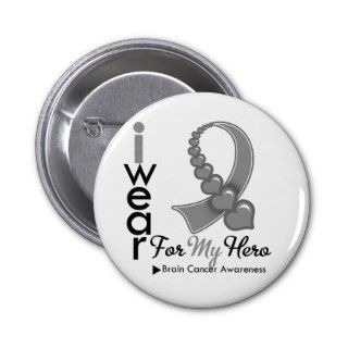Wear Brain Cancer Ribbon For My Hero Pinback Button