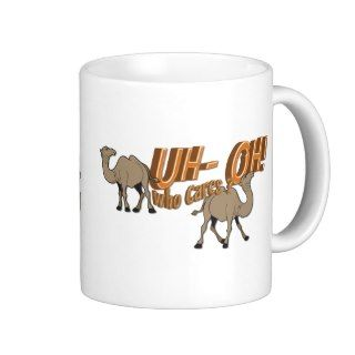 Uh OH Hump Day Camel WHO Cares Coffee Mug