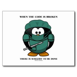Code Is Broken There Surgery To Be Done Tux Post Cards