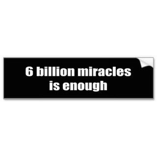 billion miracles is enough bumper stickers
