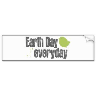 Earth day every day! bumper stickers