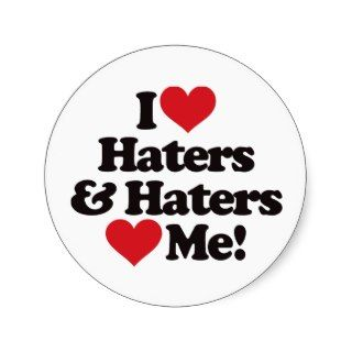 love me say it with me i love haters and haters love me i created