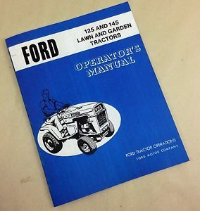 Ford 125 and 145 Lawn and Garden Tractors Operators Owners Manual Maintenance