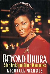 Beyond Uhura Star Trek and Other Memories by Nichelle Nichols 1994 Hardcover