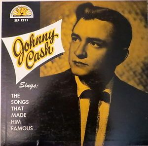 Johnny Cash Songs That Made Him Famous 1958 Sun SLP 1235 I Walk The Line
