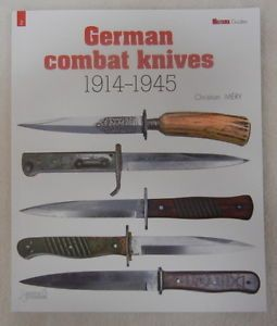 German Combat Knives 1914 1945 WW1 WW2 Fighting Knife Collector Reference Book