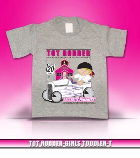 Aesthetic Finishers Hot Rod Tot Rodder Toddler Girl Hot Rod T Shirt 2T 3T 4T