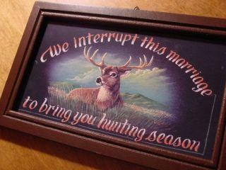 We Interrupt Marriage 4 Hunting Season Buck Deer Sign