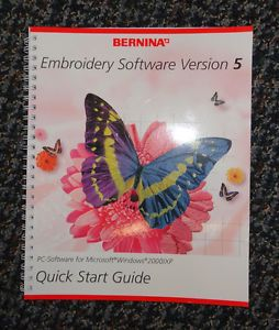 Quick Start Guide for Bernina Embroidery Software Version 5