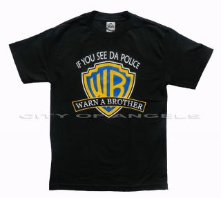 Men Funny T Shirt If You See The Police Warn A Brother Warner Bros Tee Unisex