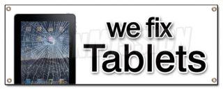 We Fix Tablets Banner Sign Repair Batteries Cellphones Computer Screen Broken
