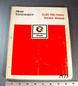 Allison Service Manual 700 Series Model CLBT750 Automatic Transmissions