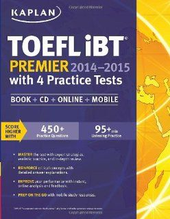 Kaplan TOEFL iBT Premier 2014 2015 with 4 Practice Tests: Book + CD + Online + Mobile: Kaplan: Englische Bücher