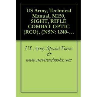 Image: US Army, Technical Manual, M150, SIGHT, RIFLE COMBAT OPTIC (RCO), (NSN: 1240 01 557 1897), 2008: US Army Special Forces & www.survivalebooks