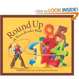 Round Up: A Texas Number Book: Carol Crane, Alan Stacy: 9781585361335: Books