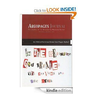 Are Biblical Doctrines Stolen From Pagan Myths? The Areopagus Journal of the Apologetics Resource Center. Volume 9, Number 6. eBook: Eugene H.  Merrill, Mary Jo  Sharp, Clete  Hux, Craig  Branch, Steven B.  Cowan, R. Keith  Loftin, Brandon  Robbins: Kindle