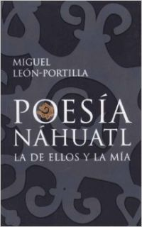 Poesia Nahuatl/ Nahuatl Poetry (Spanish Edition): Miguel Leon Portilla: 9789681341893: Books
