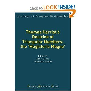 Thomas Harriot's Doctrine of Triangular Numbers: the `Magisteria Magna' (Heritage of European Mathematics): Janet Beery and Jacqueline Stedall, Janet L. Beery, Jacqueline A. Stedall: 9783037190593: Books