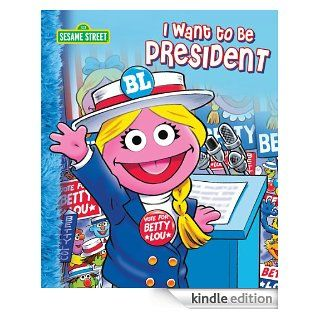 I Want to Be President  (Sesame Street) eBook: Michaela Muntean, Tom Brannon: Kindle Store