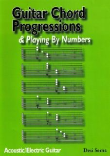 Guitar Chord Progressions & Playing By Numbers by Desi Serna: CreateSpace:  Instant Video