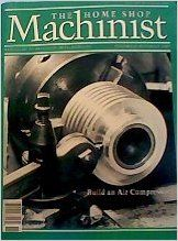The Home Shop Machinest: Build an Air Compressor (November/December 2000) (Precision Metalworking, Volume 19, NUmber 6): Jim Reynolds, Norman Briskman, Jeffrey Maier, James MckNight, Wayne Gosnell, Terry Sexton, Joe D. Rice: Books