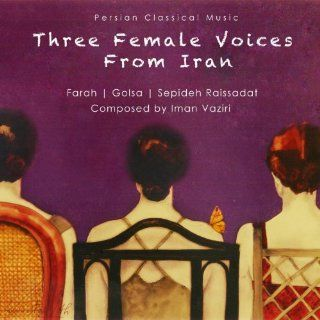 Three Female Voices From Iran: Music
