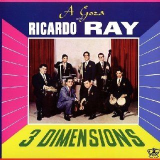 3 Dimensions: Goza With Ricardo Ray: Music
