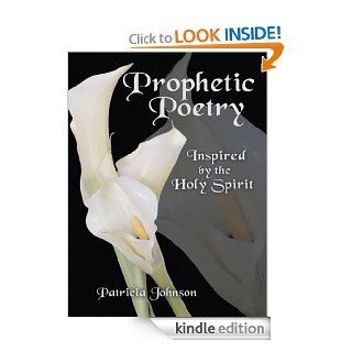 Prophetic Poetry: Inspired by the Holy Spirit eBook: Patricia Johnson: Kindle Store