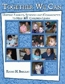 TOGETHER WE CAN: UNITING FAMILIES, SCHOOLS AND COMMUNITIES TO HELP ALL CHILDREN LEARN (9780757519963): BARCLAY   KATHY H: Books