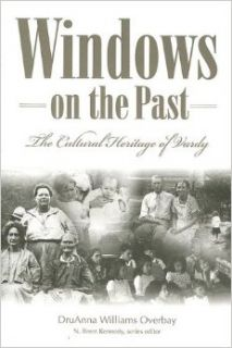 Windows on the Past The Cultural Heritage of Vardy, Hancock County Tennessee (Melungeons) DruAnna Williams Overbay 9780865549500 Books