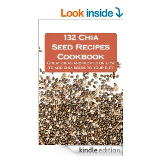 132 Chia Seed Recipes Cookbook eBook: Alison Thompson: Kindle Store
