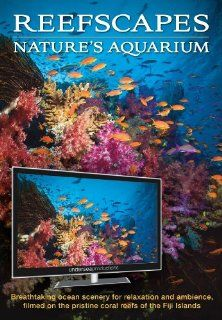 Reefscapes: Nature's Aquarium DVD (nature video for relaxation and ambience): natural coral reefs and tropical marine fish, filmed in the Fiji Islands, filmed in HD widescreen, ocean aquarium, relaxing ambient, nature's aquarium trilogy, Josh Jense