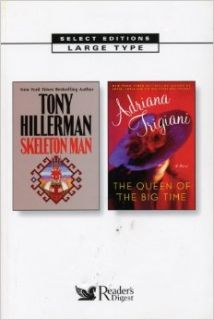 Skeleton Man/The Queen of the Big Time (Reader's Digest Select Editions in Large Type, Volume 141: 2006): Tony Hillerman, Adriana Trigiani: Books
