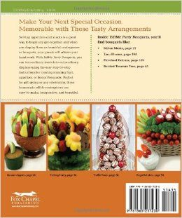 Edible Party Bouquets: Creating Gifts and Centerpieces with Fruit, Appetizers, and Desserts: Peg Couch: 9781565237230: Books