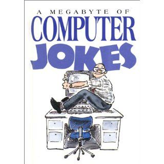 The Crazy Computers Joke Book (Laugh Out Loud!): Sean Connolly, Joe Harris: 9781615336524: Books