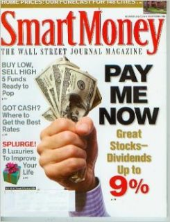Smart Money December 2006 Pay Me NowEarn Up To 9% on Stock Dividends, Home Prices Forecast for 148 Cities, Buy Low, Sell High 5 Funds Ready to Pop, Got CashWhere to Get the Best Rates, 8 Luxuries to Improve Your Life (The Wall Street Journal Magazine, Vo