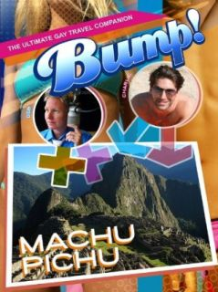 Bump The Ultimate Gay Travel Companion Machu Pichu: Daniel Pasqua:  Instant Video