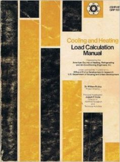 Cooling and Heating Load Calculation Manual (ASHRAE GRP 158): Refrigerating and Air Conditioning Engineers American Society of Heating: Books